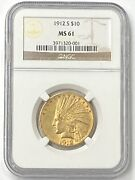 1912-s 10 Indian Head Pre-33 Gold Eagle Ngc Ms61 Old Holder Low Mintage 300,000