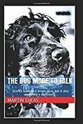 The Dog Made To Talk They Brought A Dream Alive But They Bookpaperback