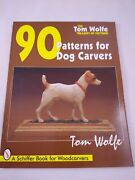 90 Patterns For Dog Carvers Animal Wood Carving Book Tom Wolfe Figure Statue Euc