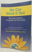 We Can Work It Out Marshall Rosenberg Resolving Conflicts Peacefully Powerfully