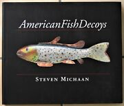 American Fish Decoys By Steven Michaan 2003 1st Edition Antique Fishing Lures Bk