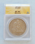 1872-p U.s. Seated Liberty Silver Dollar Anacs Authenticated And Graded Xf 40