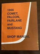 1966 Ford Comet Falcon Fairlane And Mustang Shop Manual