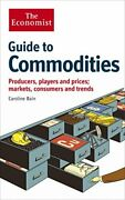 The Economist Guide To Commodities Producers Players And Prices Markets