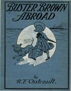 R F Outcault / Buster Brown Abroad 1st Edition 1904