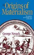 The Origins Of Materialism The Evolution Of A Scientific View Of The World Nov
