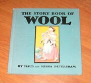 1939 The Story Book Of Wool By Maud And Miska Petersham Hardcover Illustrated
