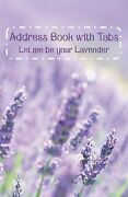 Address Book With Tabs Let Me Be Your Lavender Flower Cover With A-z Index