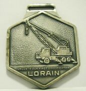 Lorain Truck Crane And Tractor Shovel Loader Construction Advertising Watch Fob