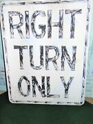 Vintage Used,weathered Metal 30x24 Right Turn Only Sign For Prop,man Cave,bar