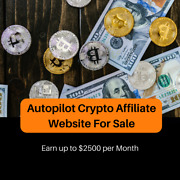 Money Making Fully Autopilot Crypto Affiliate Website For Sale - Up To 2500/mo