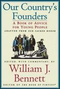 Our Countryand039s Founders [ Bennett William J. ] Used - Good