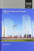 Bim In Principle And In Practice Third Edition Gq Barnes Peter Ice Publishing Pa