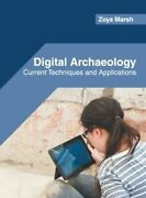Digital Archaeology Current Techniques And Applications Gq Willford Press Hardb