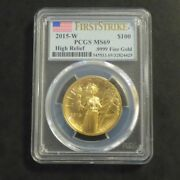Us 100 2015-w Liberty High Relief Ms69 Pcgs Gold 99.99
