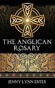The Anglican Rosary Going Deeper With God-prayers And Meditations With The