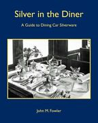 Silver In The Diner-definitive Guide To Railroad Dining Car Silverware-bin