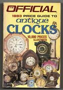 First Edition1983 The Official Price Guide Antique Clocks10000 Illustrated Book