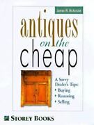 Antiques On The Cheap A Savvy Dealer's Tips On Buying Restoring And Selling Gift