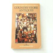 Identification And Value Guide To Country Store Antiques By Lar Hothem Antiques
