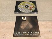 Nurse With Wound Who Can I Turn To Stereo Signed Autographed Cd Coil Psychic Tv