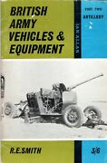 British Army Vehicles And Equipment, Part Two Artillery By R. E. Smith 1964