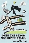 Over The Fence Non-sense Tales By Story Lady English Paperback Book Free Shipp
