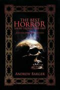 Best Horror Short Stories 1800-1849 A Classic Horror Anthology By Andrew Barger
