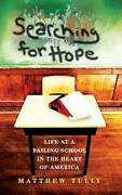 Searching For Hope Life At A Failing School In The Heart Of America By Matthew