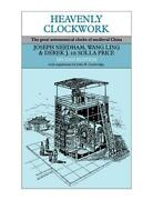 Heavenly Clockwork The Great Astronomical Clocks Of Medieval China By Joseph Ne
