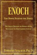 Enoch The Book Behind The Bible The Great Destiny Of Human Kind Revealed To Ou