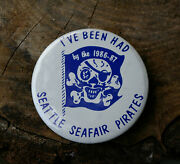 Iand039ve Been Had By The 1986-87 Seattle Seafair Pirates Pin Pinback Button