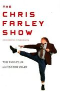 The Chris Farley Show - A Biography In Three Acts - Hc W/dj 1st Print 2008