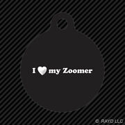 I Love My Zoomer Keychain Round With Tab Dog Engraved Many Colors Ruckus Jdm