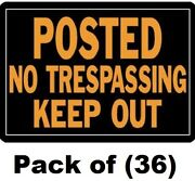 36 Hy-ko 813 10 X 14 Aluminum Posted No Trespassing Keep Out Signs