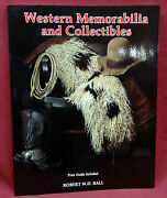 Western Memorabilia And Collectibles, Robert Wd Ball, 1993, 1st Edition