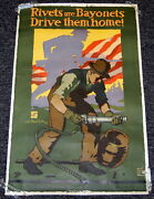 Original 1917 Wwi And039rivets Are Bayonets Drive Them Homeand039 Propaganda Poster