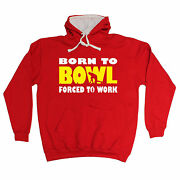 Born To Bowl Forced To Work Hoodie Lawn Bowls Club Hoody Funny Birthday Gift