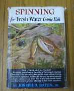 Spinning For Fresh Water Game Fish 1st Ed. J. Bates. Jr. Little Brown 1954