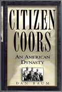 Citizen Coors An American Dynasty By Dan Baum Hand Signed 1st Ed.