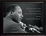 Martin Luther King Jr. Photo Picture, Poster Or Framed Famous Quote Our Live..
