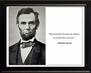 Abraham Lincoln Photo Picture, Poster Or Framed Famous Quote My Best Friend..