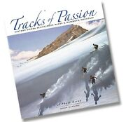 Tracks Of Passion Eastern Sierra Skiing, Dave Mccoy And Mammoth Mountain