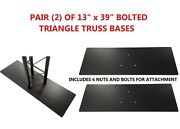 Pair 2 Two Black 13x39 Metal Base For Bolted Triangle Trusses Dj Lighting