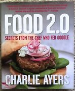 Food 2.0secrets From The Chef Who Fed Google By C. Ayers/signed/1st Ed/2008