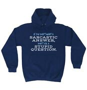 Funny If You Donandaeligt Want A Sarcastic Answer Donandaeligt Ask A Stupid Question Hoodie