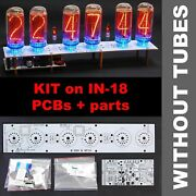 Nixie Tube Clock Kit Diy In-18 Pcb+all Parts Arduino Comp. 12/24h Without Tubes