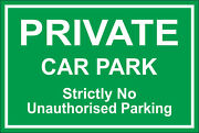 Sticker / Decal - Private Car Park Strictly No Unauthorised 300mmx200mm