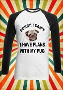 Sorry I Can`t Have Plans With Men Women Long Short Sleeve Baseball T Shirt 1588