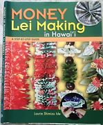 Money Lei Making In Hawaiia Step-by-step Guide By Shimizu Ide/1st Ed/2006